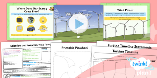PlanIt - Science Year 2 - Scientists and Inventors Lesson 6: Wind Power Lesson Pack - turbine, energy, renewable, power