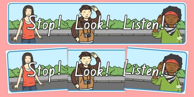 Stop! Look! Listen! Display Banner NZ - nz, new zealand, display, banner, stop look and listen, road safety, road awareness, poster, sign, classroom display, themed banner