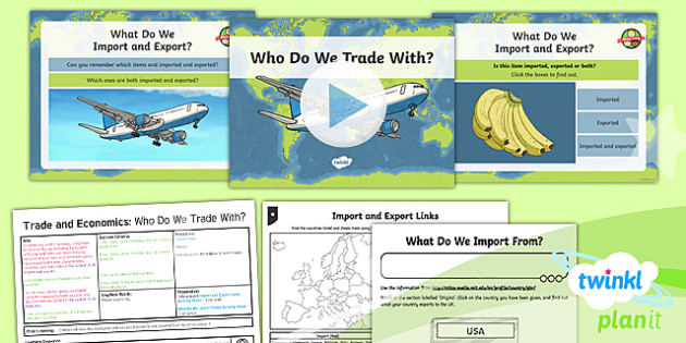 Geography: Trade and Economics: Who Do We Trade With Year 6 Lesson Pack 2