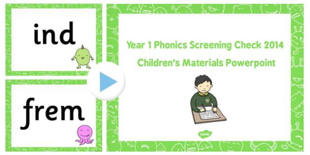 Year 1 Phonics Screening Check 2014 Childrens Material PowerPoint