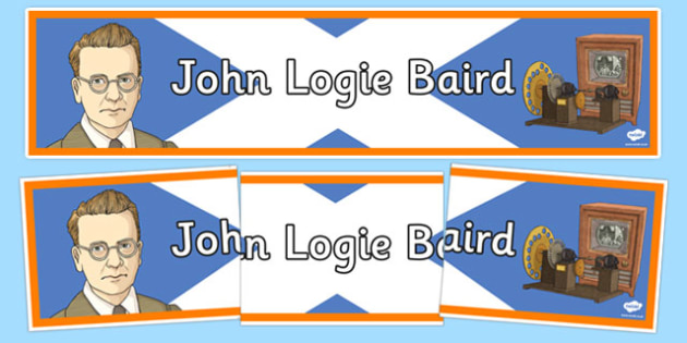 Scottish Significant Individuals John Logie Baird Display Banner - Scottish significant individual, television, invention, engineer, broadcast, Scottish history