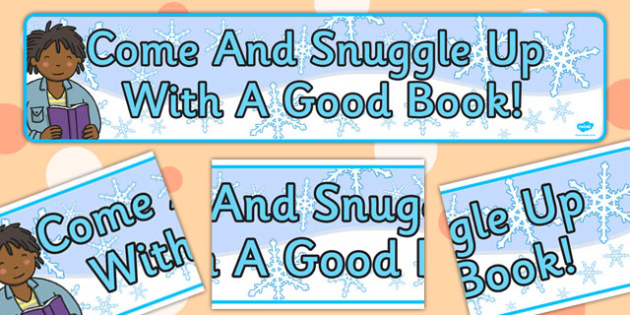 Come And Snuggle Up With A Book Display Banner - display, banner