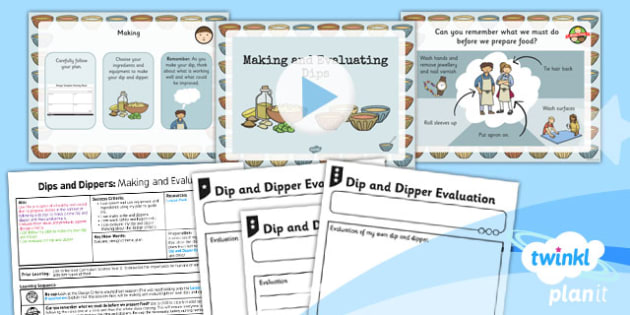 D&T: Dips and Dippers: Making and Evaluating KS1 Lesson Pack 6
