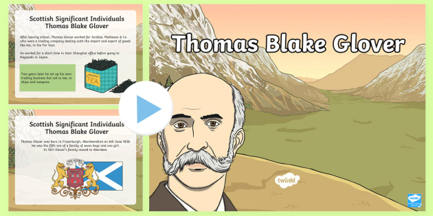 Thomas Blake Glover PowerPoint - Scottish significant individual, Japan, Scotland, Scottish samurai, Aberdeen, Fraserburgh, Nagasaki,