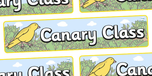 Canary Themed Classroom Display Banner - Themed banner, banner, display banner, Classroom labels, Area labels, Poster, Display, Areas