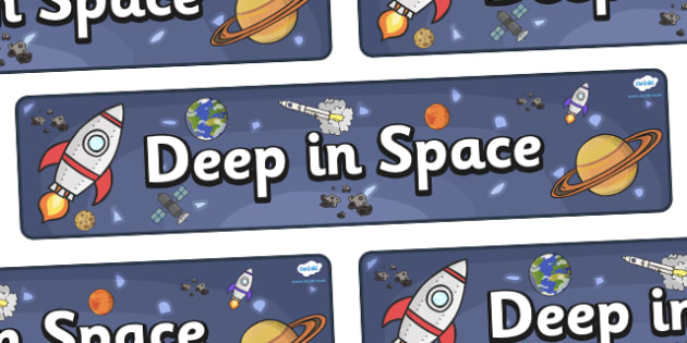 'Deep in Space' Display Banner - KS1, display banner, space, ship, space banner, rocket, alien, launch, foundation stage, topic, moon, stars, planet, planets