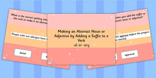 Making an Abstract Noun or Adjective by Adding Suffix  to a Verb