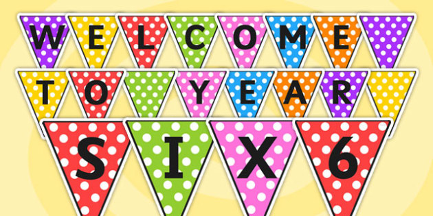 Welcome to Year Six Bunting - welcome to year six, year six, year 6, bunting, classroom bunting, classroom display, displau bunting, bunting for display