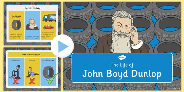 John Boyd Dunlop Information PowerPoint - inventions, pneumatic tyre, John Boyd Dunlop, materials