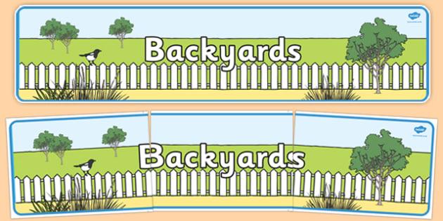 Backyards Display Banner - australia, Science, Year 1, Habitats, Australian Curriculum, Backyards, Living, Living Adventure, Environment, Living Things, Animals, Display Banner