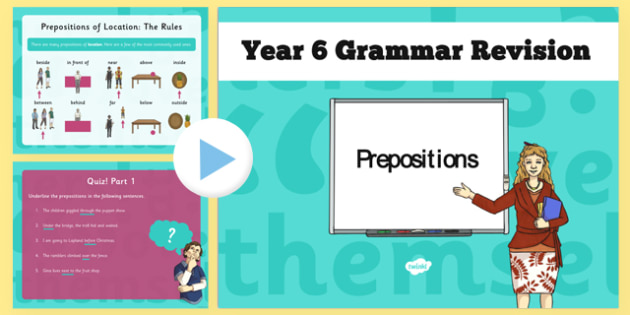 Year 6 Grammar Revision Guide and Quick Quiz Prepositions - y6, year 6, ks2, prepositions, booster, revision, SAT tests, SPaG