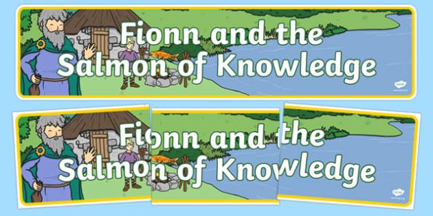 Fionn and the Salmon Of Knowledge Display Banner - Irish history, Irish story, Irish myth, Irish legends, Fionn and the Salmon of Knowledge, display, show, classroom,