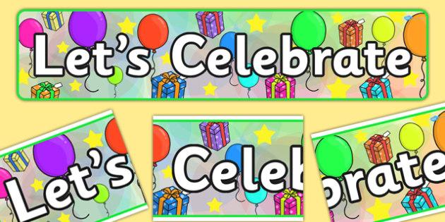 Let's Celebrate Display Banner - IPC, international, primary, curriculum, topics, celebrate, festival, banner, display, celebration, festive, party