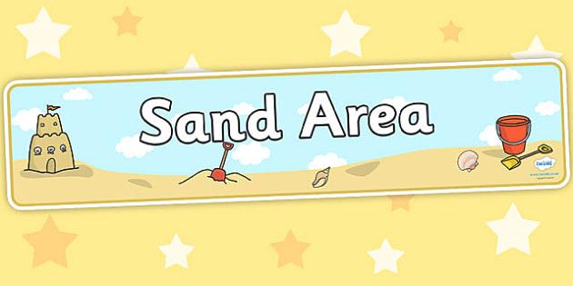 Sand Area Sign - Classroom Area Signs, KS1, Banner, Foundation Stage Area Signs, Classroom labels, Area labels, Area Signs, Classroom Areas, Poster, Display, Areas, Sand Area