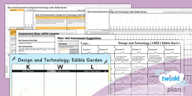 D&T: Edible Garden LKS2 Unit Assessment Pack