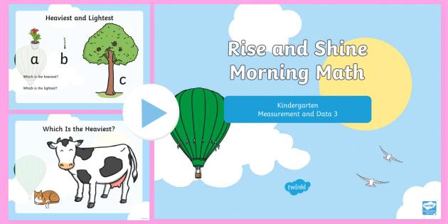 Rise and Shine Kindergarten Morning Math Measurement and Data 3 PowerPoint - Kindergarten Math, Measurement and Data, Biggest, Smallest, Heaviest, Lightest, Morning Work
