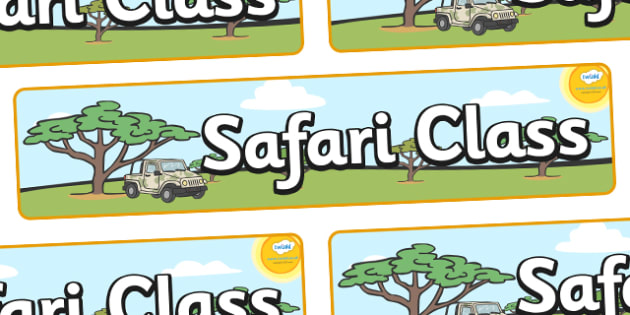 Safari Themed Classroom Display Banner - Themed banner, banner, display banner, Classroom labels, Area labels, Poster, Display, Areas