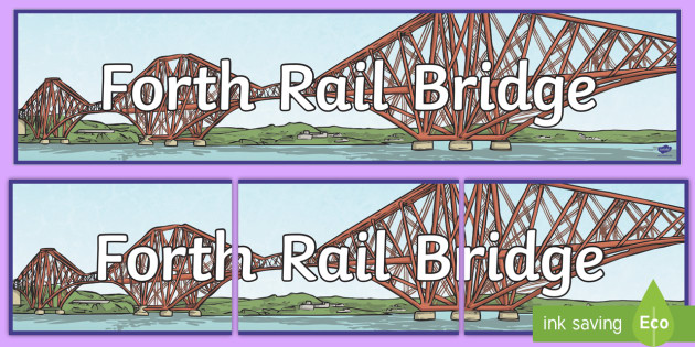CfE Forth Rail Bridge Display Banner - Scottish Landmarks, Forth Rail Bridge, Bridges, tourist attractions, world heritage, technology, des