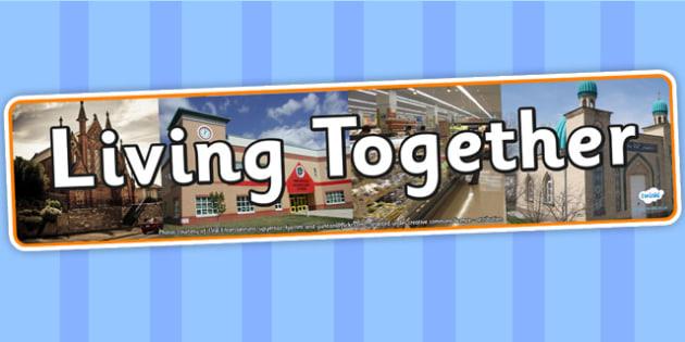 Living Together Photo Display Banner - living together, IPC, IPC banner, living together IPC, living together banner, living together IPC display