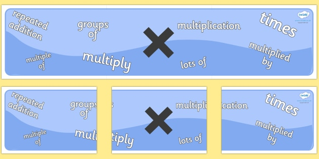 Maths Sign Display Banners (Multiply) - Maths sign, maths signs, display banner, math, poster, multiply, multiplication, times, Numeracy, Foundation numeracy, Maths Vocabulary