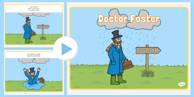 Doctor Foster PowerPoint - doctor foster, nursery rhymes, nursery rhyme powerpoint, doctor foster nursery rhyme powerpoint, doctor foster went to gloucster