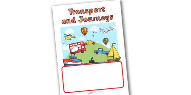 Transport and Journeys Editable Book Cover - transport and journeys, transport book cover, journeys book cover, travelling book cover, travel, land, sea, air, writing activity, exercise book cover, reading