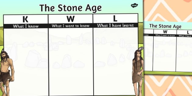 The Stone Age Topic KWL Grid - the stone age, topic, kwl, grid