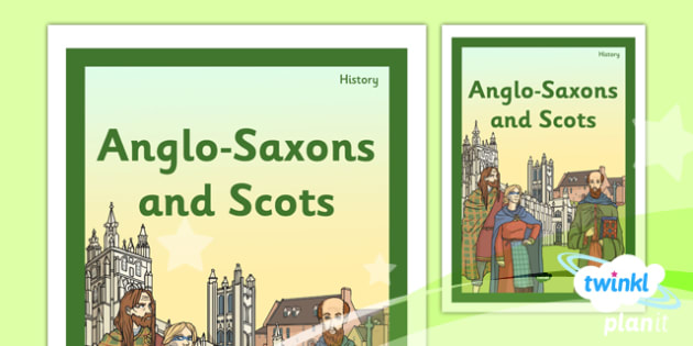 History: Anglo-Saxons and Scots LKS2 Unit Book Cover