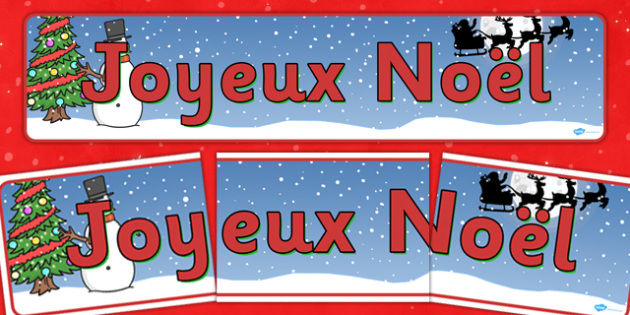 Christmas Display Banner (French) -  Christmas, xmas, French, France, display banner, Santa, Father Christmas, tree, advent, nativity, santa, father christmas, Jesus, tree, stocking, present, activity, cracker, angel, snowman, advent , bauble