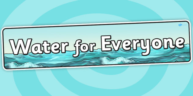 Water For Everyone Topic Display Banner - water, header