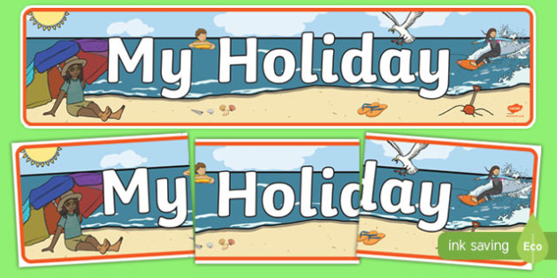 My Holiday Display Banner - summer holidays, holidays, beach, my holiday, holidays and travel, display, banner