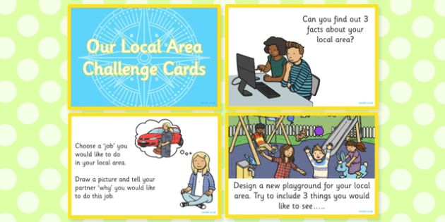 Our Local Area Challenge Cards - local, area, challenge, cards