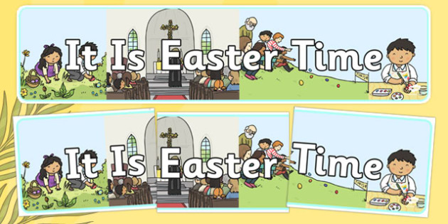 It Is Easter Time Display Banner - Christian, festival, celebration, church, religious education, RE