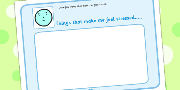 5 Things That Make You Feel Stressed Drawing Template - feelings, emotions