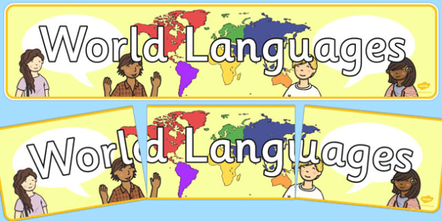 World Languages Display Banner - world languages display banner, world, language, languages, display, banner, sign, poster, English, Spanish, Mandarin, French, German, important, communication