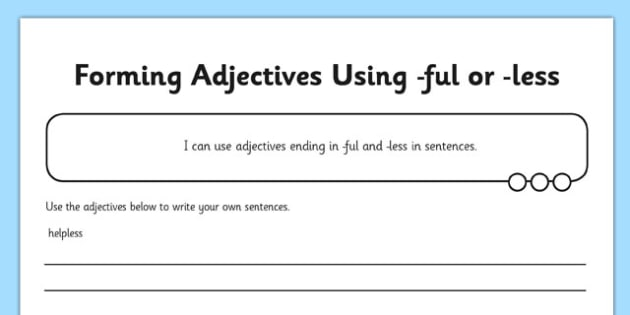 Forming Adjectives using -ful -less Application Activity Sheet - GPS, suffixes, root words, adjectives, ful, less, worksheet