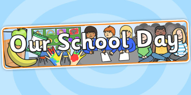Our School Day Display Banner - our school day, display, banner, display banner, display header, themed banner, header, banner for display, header display