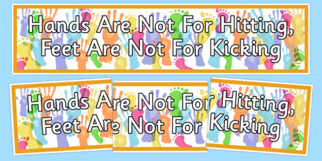 Hands are Not for Hitting Feets are Not For Kicking Display Banner - hands are not for hitting, feet are not for kicking, no kicking, no hitting, bannerkind hands, kind feet, helpful, hands, feet, display, sign, poster, smile, polite, helpful, gentle