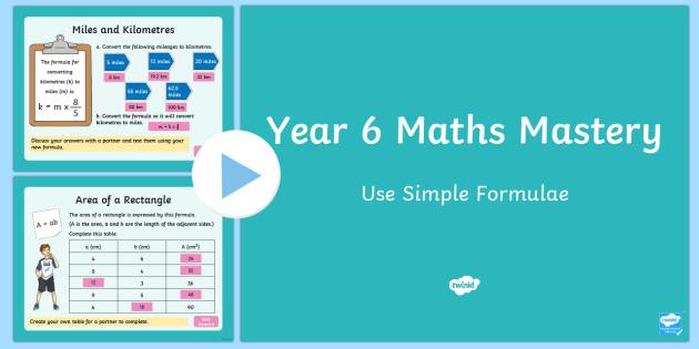 Year 6 Algebra Use Simple Formulae Maths Mastery Activities PowerPoint
