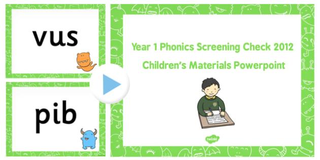 Year 1 Phonic Screening Check 2012 Childrens Materials PowerPoint
