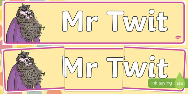 Mr Twit Display Banner to Support Teaching on The Twits - mr twit, display banner, display, banner, the twits, roald dahl, story book