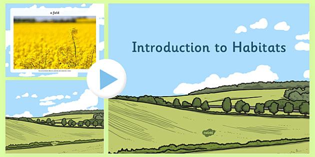 Introduction to Habitats PowerPoint - habitats, habitats powerpoint, habitats information, habitats ks2, animal habitats, different habitats, ks2 science