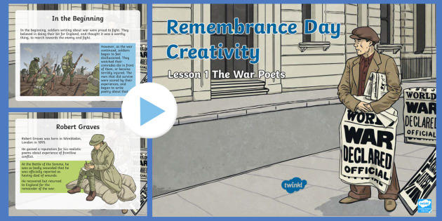 Remembrance Day Creativity Lesson 1 The History of the War Poets PowerPoint