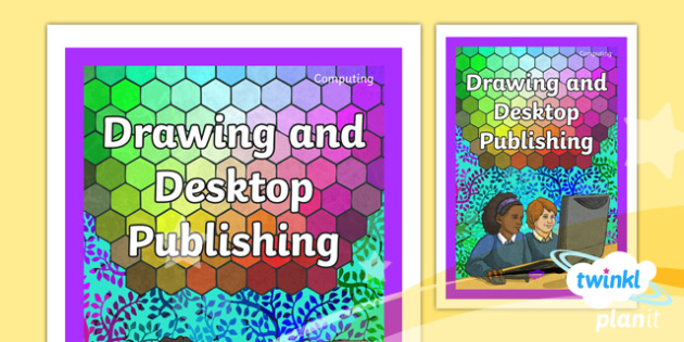 PlanIT Computing Y3 Drawing and Desktop Publishing Book Cover - IT, ICT, Computing, technology, design, create, DTP, Publisher, Microsoft