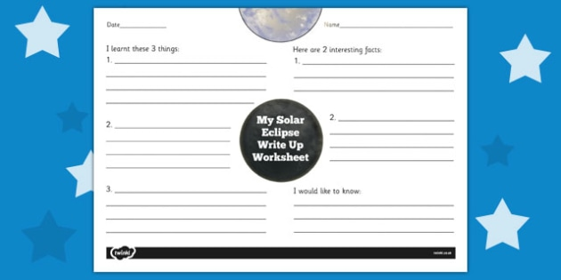 Solar Eclipse Write Up Worksheet -  science, space, planets