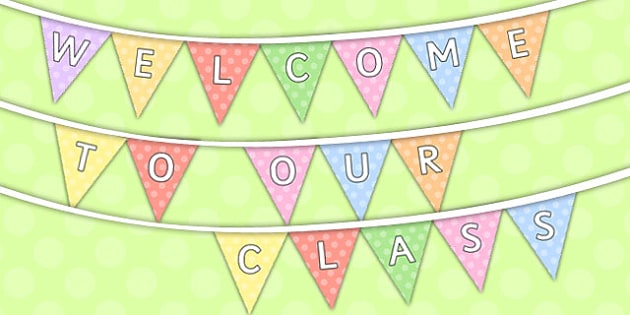 Welcome to Our Class Neutral Display Bunting - welcome, class, neutral