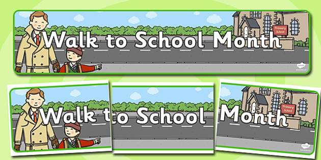 Walk To School Month Display Banner - walk to school, month, display