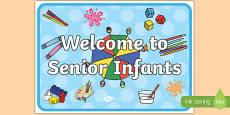 Welcome to Senior Infants Display Poster