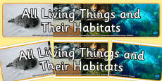 All Living Things and Their Habitats Photo Display Banner