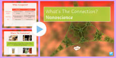 * NEW * Nanoscience What's the Connection? PowerPoint